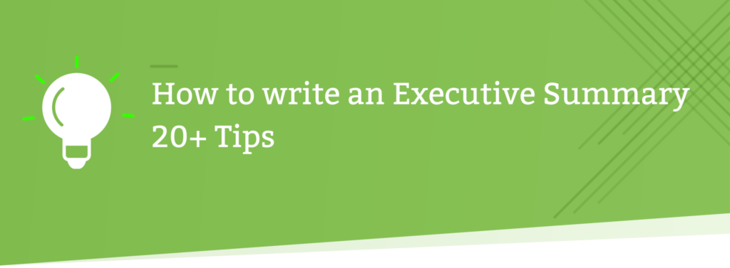 how to write an executive summary 20 tips